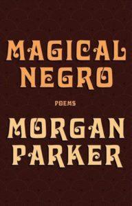 Morgan Parker, Magical Negro