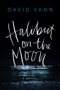 David Vann, Halibut on the Moon