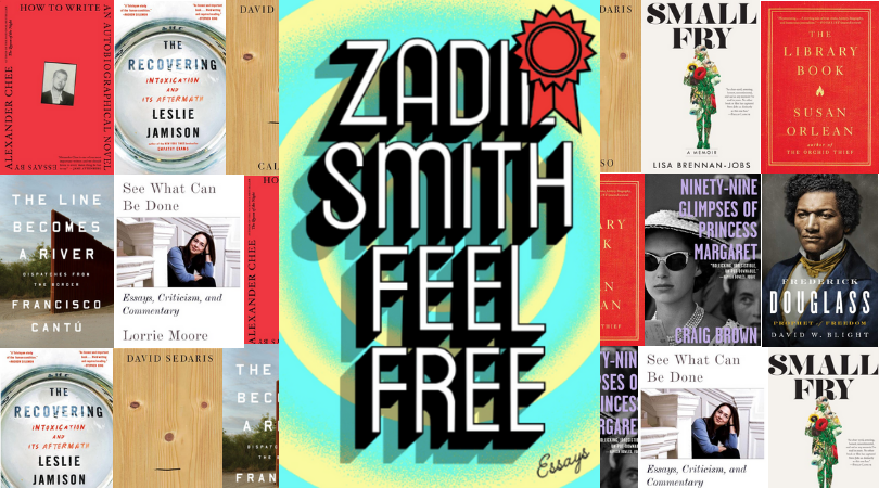 nonfiction, Zadie Smith, Feel Free, Small Fry, Alexander Chee, Lisa Brennan Jobs, Leslie Jamison, Lorrie Moore