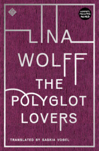 Lina Wolff, The Polyglot Lovers