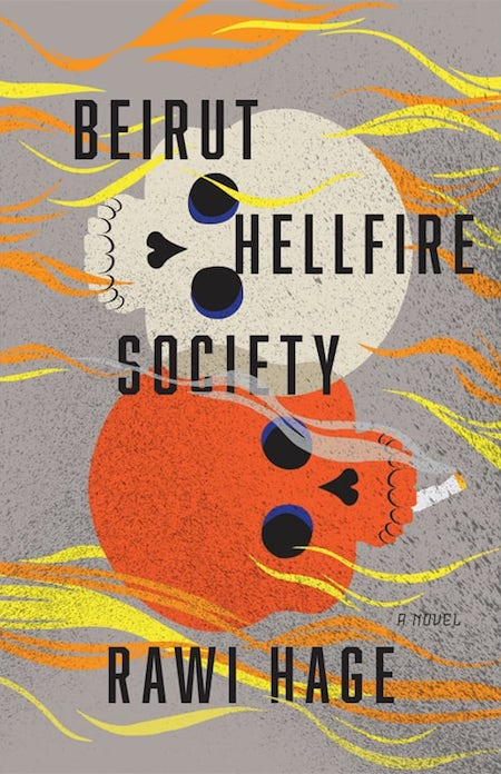 Rawi Hage, <em>Beirut Hellfire Society</em>, design by Lisa Jager (Knopf International Edition)
