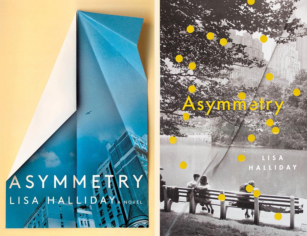 Lisa Halliday, <em>Asymmetry</em>: US book cover design by tk tk (Simon & Schuster); UK cover design by tk tk (Granta)