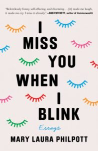 Mary Laura Philpott, I Miss You When I Blink