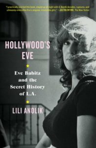 Lili Anolik, Hollywood's Eve: Eve Babitz and the Secret History of L.A.