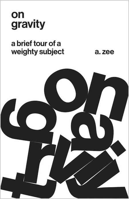 A. Zee, <em>On Gravity</em>, design by Jason Alejandro (Princeton University Press)