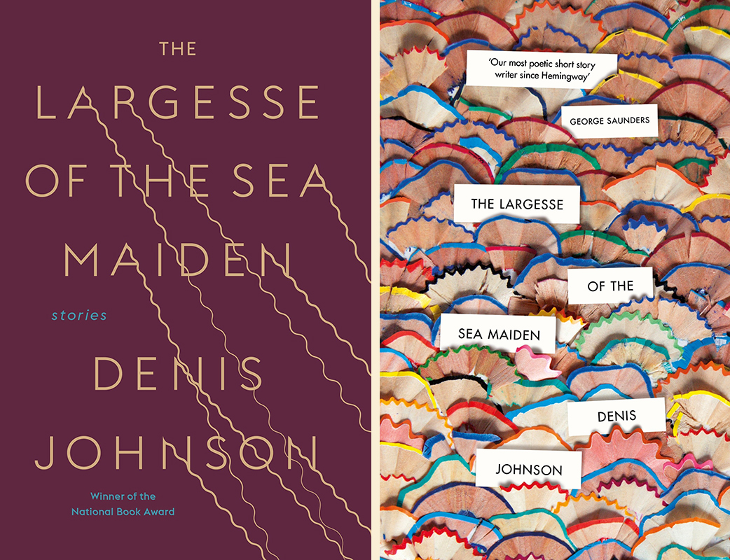 Denis Johnson, <em>The Largesse of the Sea Maiden</em>: US cover design by tk tk (Random House); UK cover design by Suzanne Dean (Jonathan Cape)