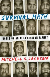 Mitchell S. Jackson, Survival Math: Notes on an All-American Family