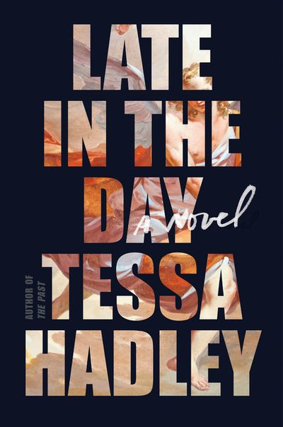 """Late in the Day"" by Tessa Hadley"