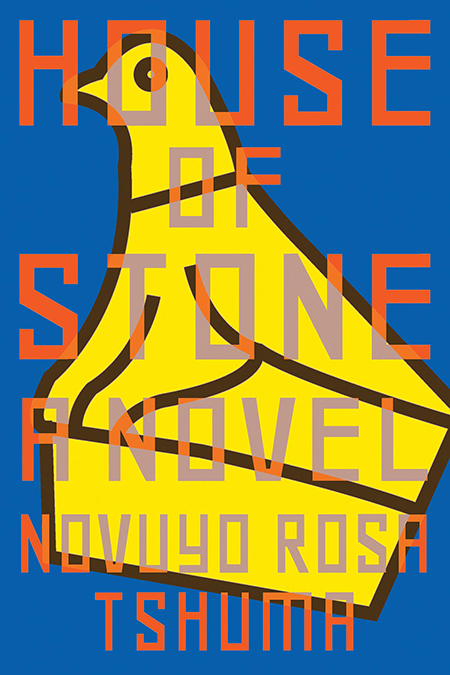 Novuyo Rosa Tshuma, House of Stone, Norton; design by Sarahmay Wilkinson (January 29, 2019)