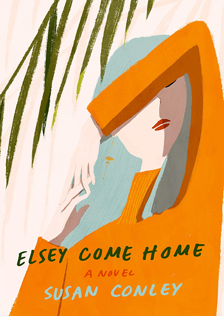 Susan Conley, Elsey Come Home; Knopf; design by Jenny Carrow, illustration by Oamul Lu (January 15, 2019)