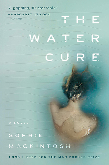 Sophie Mackintosh, The Water Cure, Doubleday; design by Michael J. Windsor, photo by Johanna Negowski (January 8, 2019)