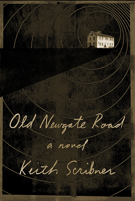 Keith Scribner, Old Newgate Road, Knopf; design by Janet Hansen (January 8, 2019)
