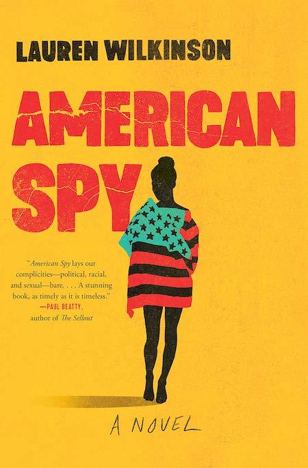 Lauren Wilkinson, American Spy, Random House; design by TK TK (February 12, 2019)