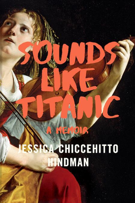 Jessica Chiccehitto Hindman, <em>Sounds Like Titanic</em>, W. W. Norton & Company; design by Richard Lejoenes (February 12, 2019)