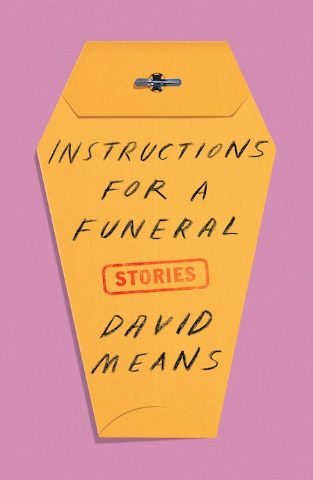 David Means, Instructions for a Funeral, FSG; design by Alex Merto (March 5, 2019)