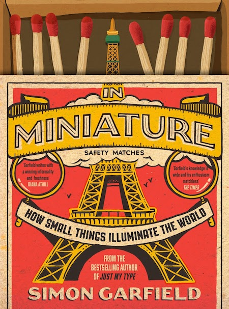 Simon Garfield, In Miniature: How Small Things Illuminate the World, Atria; design by TK TK (March 12, 2019)