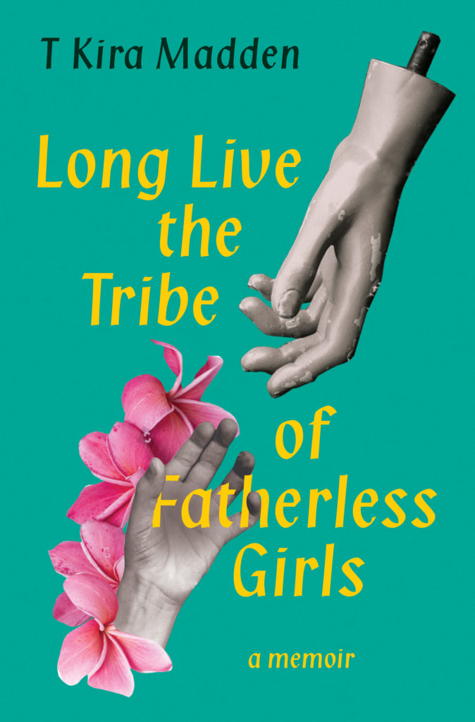 How T Kira Madden's Long Live the Tribe of Fatherless Girls