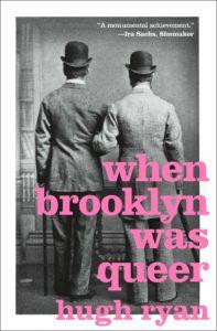When Brooklyn Was Queer_Hugh Ryan