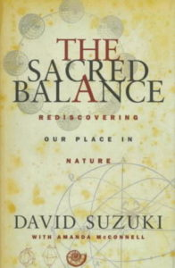 David Suzuki, The Sacred Balance: Rediscovering Our Place in Nature
