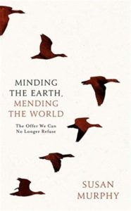 Susan Murphy, Minding the Earth, Mending the World