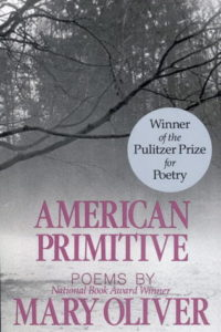Mary Oliver, American Primitive