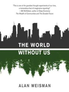 Alan Weisman, The World Without Us