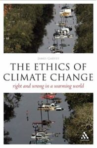 James Garvey, The Ethics of Climate Change