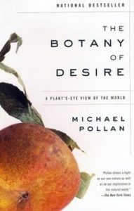 Michael Pollan, The Botany of Desire