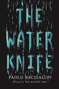 Paolo Bacigalupi, The Water Knife