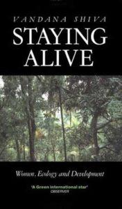 Vandana Shiva, Staying Alive