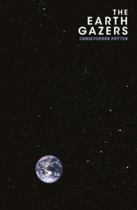 Christopher Potter, The Earth Gazers: On Seeing Ourselves