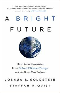 Joshua S. Goldstein and Staffan A. Qvist, A Bright Future: How Some Countries Have Solved Climate Change and the Rest Can Follow