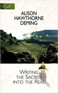 Alison Hawthorne Deming, Writing the Sacred Into the Real