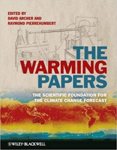 David Archer and Raymond Pierrehumbert, eds., The Warming Papers