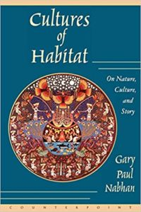 Gary Paul Nabhan, Cultures of Habitat