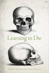 Robert Bringhurst and Jan Zwicky, Learning to Die