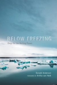 Donald Anderson, Below Freezing: Elegy for the Melting Planet