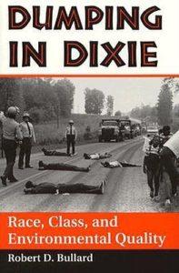 Robert D. Bullard, Dumping in Dixie: Race, Class, and Environmental Quality