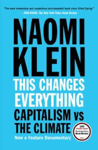 Naomi Klein, This Changes Everything: Capitalism vs. the Climate