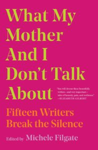 Michele Filgate, ed., What My Mother and I Don't Talk About