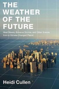 Heidi Cullen, The Weather of the Future