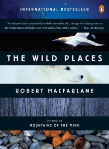 Robert MacFarlane, The Wild Places