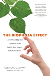 Clemens G. Arvay, tr. Victoria Goodrich Graham, The Biophilia Effect