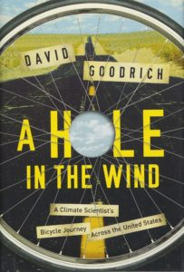 David Goodrich, A Hole in the Wind: A Climate Scientist's Bicycle Journey Across the United States