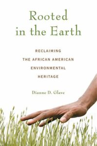 Dianne D. Glave, Rooted in the Earth