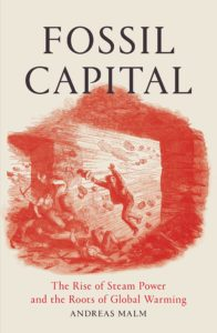 Andreas Malm, Fossil Capital