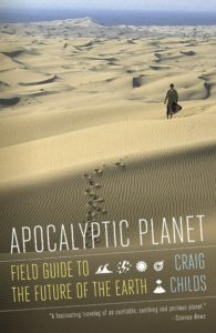 Craig Childs, Apocalyptic Planet: Field Guide to the Future of the Earth