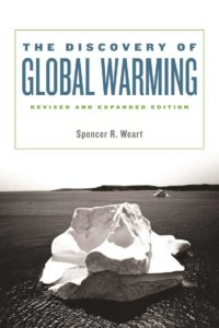 Spencer Weart, The Discovery of Global Warming