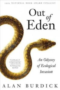 Alan Burdick, Out of Eden: An Odyssey of Ecological Invasion