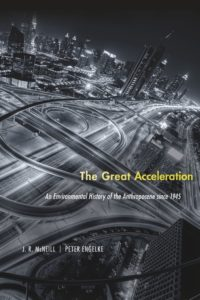 J. R. McNeill and Peter Engelke, The Great Acceleration